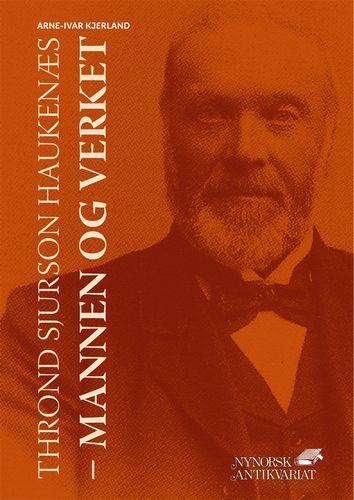 Boka «Thrond Sjurson Haukenæs – Mannen og verket»